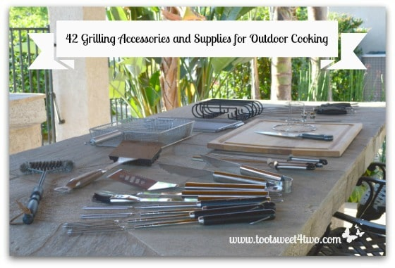 42 Grilling Accessories And Supplies For Outdoor Cooking Toot Sweet 4 Two