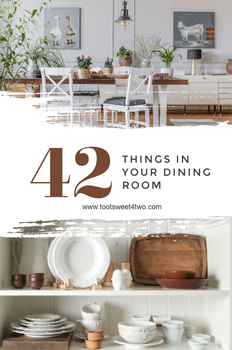 42 Things In Your Dining Room Toot Sweet 4 Two